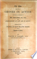 The Law Relating to Choses in Action