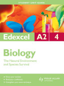 Edexcel A2 Biology Student Unit Guide: Unit 4 The Natural Environment and Species Survival