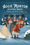 Aggie Morton, Mystery Queen: Peril at Owl Park