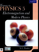 Course In Physics 5: Electromagnetism And Modern Physics