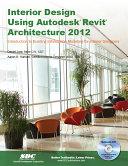 Interior Design Using Autodesk Revit Architecture 2012