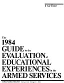 The 1984 Guide to the Evaluation of Educational Experiences in the Armed Services
