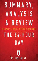 Summary  Analysis   Review of Nancy L  Mace s   Peter V  Rabins s the 36 Hour Day by Instaread Book