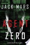 Read Online Agent Zero (An Agent Zero Spy Thriller—Book #1) For Free
