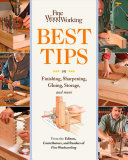 Fine Woodworking Best Tips on Finishing  Sharpening  Gluing  Storage  and More