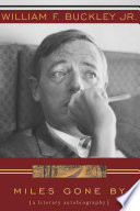 """""""Miles Gone By: A Literary Autobiography"""" by William F. Buckley"""
