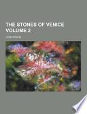 The Stones of Venice Volume 2