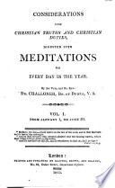 Considerations Upon Christian Truths and Christian Duties  Digested Into Meditations for Every Day in the Year