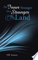 An Inner Stranger in a Stranger Land