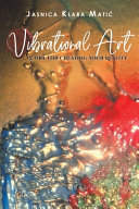 Vibrational Art - A Tool for Creating Your Reality