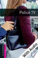 Police TV - With Audio Starter Level Oxford Bookworms Library
