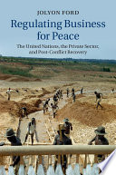 Regulating Business For Peace Book PDF