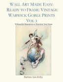 Wall Art Made Easy  Ready to Frame Vintage Warwick Goble Prints Vol 3  30 Beautiful Illustrations to Transform Your Home