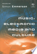 Music Electronic Media And Culture Book