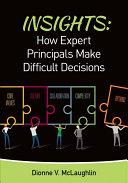 Insights  How Expert Principals Make Difficult Decisions
