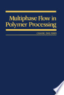 Multiphase Flow in Polymer Processing Book