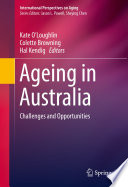 """Ageing in Australia: Challenges and Opportunities"" by Kate O'Loughlin, Colette Browning, Hal Kendig"