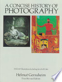 """A Concise History of Photography"" by Helmut Gernsheim"