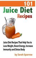 101 Juice Diet Recipes