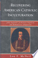 Recovering American Catholic Inculturation