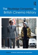 The Routledge Companion to British Cinema History
