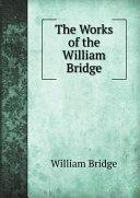 The Works of the William Bridge