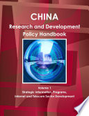 China Research and Development Policy Handbook Volume 1 Strategic Information  Programs  Internet and Telecom Sector Development