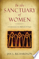 """In the Sanctuary of Women: A Companion for Reflection and Prayer"" by Jan L. Richardson"