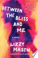 Between the Bliss and Me Book PDF