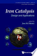 Iron Catalysis  Design And Applications