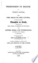 Friendship in death, in letters from the dead to the living; with Letters moral and entertaining ... To which are added, Devout exercises of the heart ... With the life of the author ... Reviewed and published ... by I. Watts, D.D. Pdf/ePub eBook
