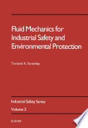 Fluid Mechanics for Industrial Safety and Environmental Protection Book