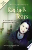 """Rachel's Tears: 10th Anniversary Edition: The Spiritual Journey of Columbine Martyr Rachel Scott"" by Beth Nimmo, Darrell Scott, Steve Rabey"