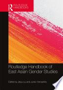 Routledge Handbook Of East Asian Gender Studies