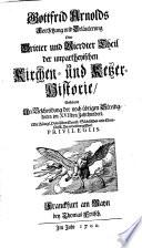 Unparteyische Kirchen- und Ketzer-Historie