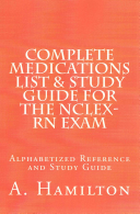 Complete Medications List and Study Guide for the NCLEX RN Exam