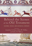 link to Behind the scenes of the Old Testament : cultural, social, and historical contexts in the TCC library catalog