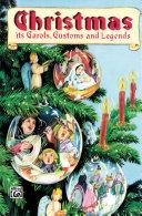 Pdf Christmas - Its Carols, Customs & Legends Telecharger