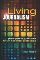 Living Journalism  Principles   Practices for an Essential Profession