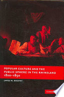 Popular Culture and the Public Sphere in the Rhineland  1800 1850