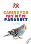 Caring for My New Parakeet Book PDF