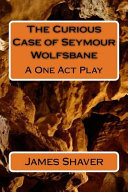 The Curious Case of Seymour Wolfsbane