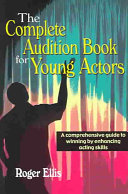 The Complete Audition Book for Young Actors Book