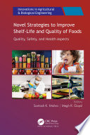 Novel Strategies to Improve Shelf Life and Quality of Foods