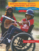 Adapted Physical Activity, Recreation, and Sport