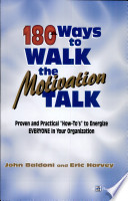 180 Ways to Walk the Motivation Talk
