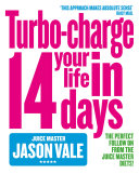 The Juice Master: Turbo-charge Your Life in 14 Days Pdf/ePub eBook