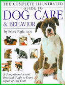 Complete Illustrated Guide to Dog Care