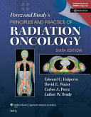 Perez & Brady's Principles and Practice of Radiation Oncology