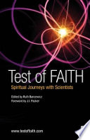 Test of FAITH  Spiritual Journeys with Scientists